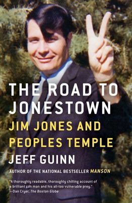 The Road to Jonestown - Jim Jones and Peoples Temple