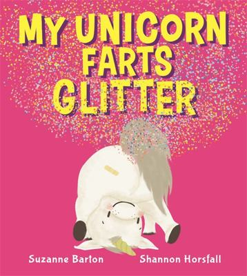 My Unicorn Farts Glitter