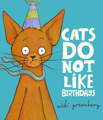 Cats Do Not Like Birthdays