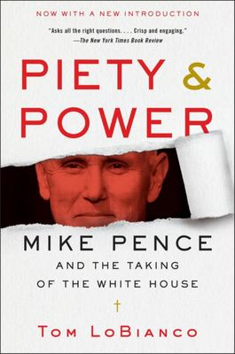 Piety and Power - Mike Pence and the Taking of the White House