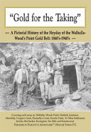 Gold for the Taking: A Pictorial History of the Heyday of the Walhalla-Wood's Point Gold Belt - 1860's-1960's