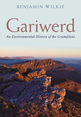 Gariwerd An Environmental History of the Grampians