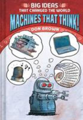 Machines That Think! - Big Ideas That Changed the World #2