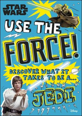 Use the Force! Discover What it Takes to be a Jedi (Star Wars)