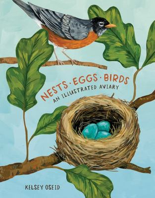 Nests, Eggs, Birds - An Illustrated Aviary