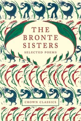 Crane Classics: The Bronte Sisters Selected Poems