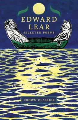 Crown Classics: Edward Lear Selected Poems