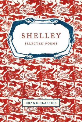 Shelley Selected Poems - Crane Classics