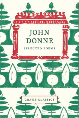 Crane Classics: John Donne - Selected Poems