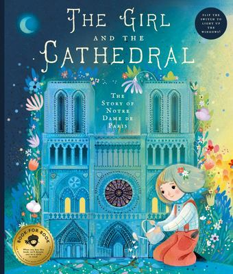 The Girl and the Cathedral - The Story of Notre Dame de Paris