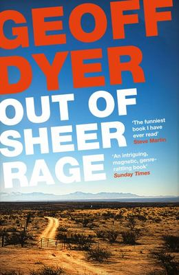 Out of Sheer Rage - In the Shadow of D. H. Lawrence