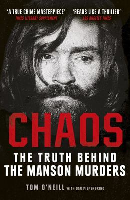 Chaos - Charles Manson, the CIA and the Secret History of the Sixties