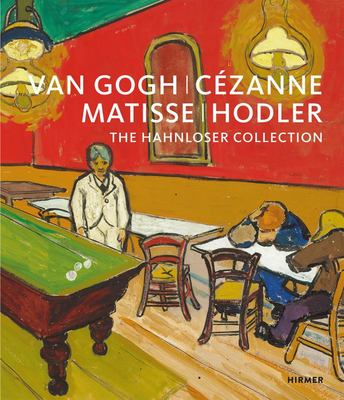 Cézanne, Matisse, Hodler - The Hahnloser Collection