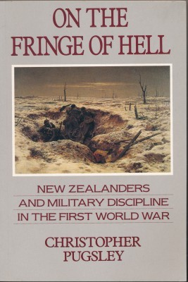 On the Fringe of Hell New Zealanders and Military Discipline in the First World War