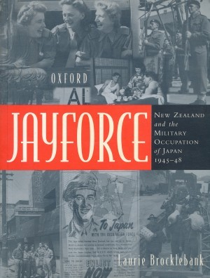 Jayforce New Zealand and the Military Occupation of Japan 1945-48