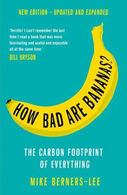 How Bad Are Bananas? - The Carbon Footprint of Everything