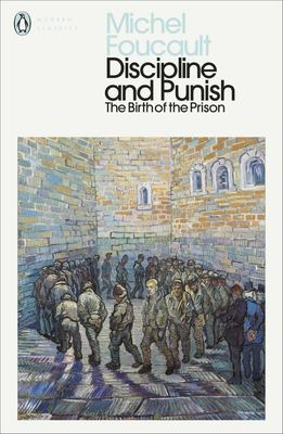 Discipline and Punish - The Birth of the Prison