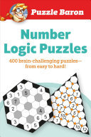 Puzzle Baron Number Logic Puzzles - Over 300 Brain-Challenging Puzzles-from Easy to Hard