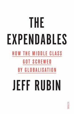 The Expendables - How the middle class got screwed by globalisation