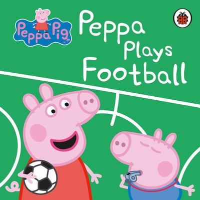 Peppa Plays Football (Peppa Pig)