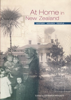 At Home in New Zealand an illustrated history of everyday things before 1865