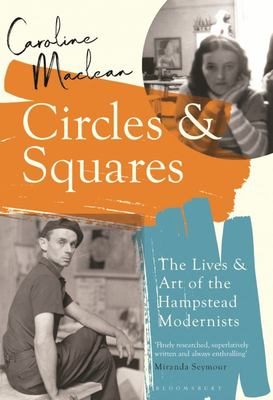 Circles and Squares - Lives and Art in the Last Days of Modernism