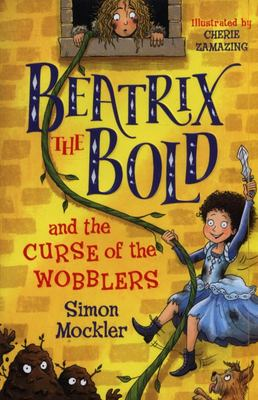Beatrix the Bold and the Curse of the Wobblers (#1)