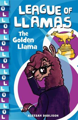 The Golden Llama (#1 League of Llamas)
