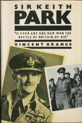 Park The Biography of Air Chief Marshall Sir Keith Park