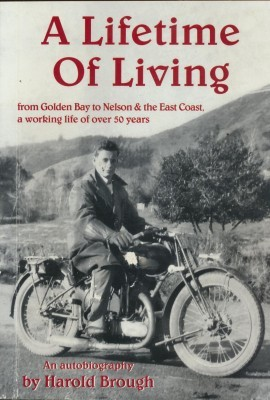 A Lifetime Of Living from Golden Bay to Nelson & the East Coast, a working life of over 50 years