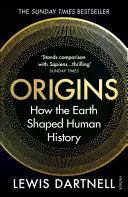 Origins - How the Earth Shaped Human History