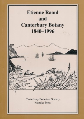 Etienne Raoul and Canterbury Botany 1840-1996