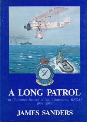 A Long Patrol An Illustrated History of No. 1 Squadron, RNZAF 1930-1984