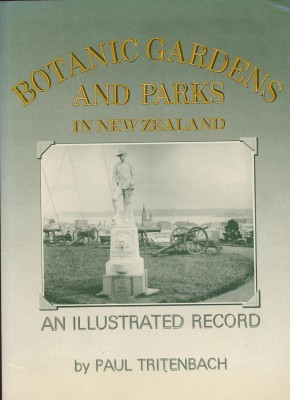 Botanic Gardens and Parks in New Zealand An Illustrated Record