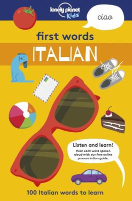 First Words - Italian 100 Italian Words to Learn