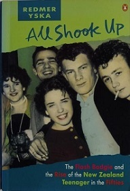 All Shook Up: The Flash Bodgie & the Rise of the New Zealand Teenager in the Fifties