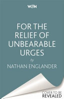 For the Relief of Unbearable Urges