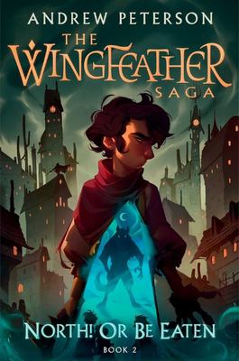 North! or Be Eaten (#2 The Wingfeather Saga)