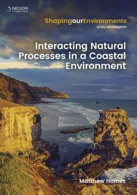 Interacting Natural Processes in a Coastal Environment - Shaping Our Environments Level 3 Geography