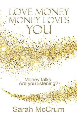 Love Money, Money Loves You - Revised Edition