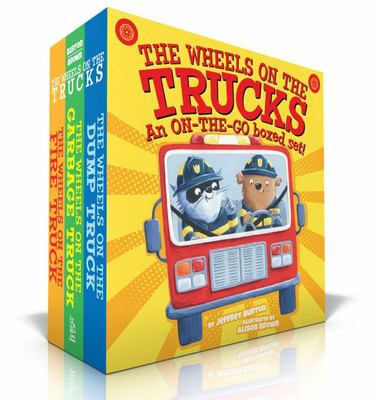 The Wheels on the Trucks - The Wheels on the Fire Truck; the Wheels on the Garbage Truck; the Wheels on the Dump Truck