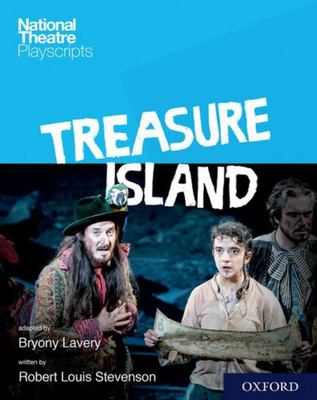 National Theatre Playscripts: Treasure Island