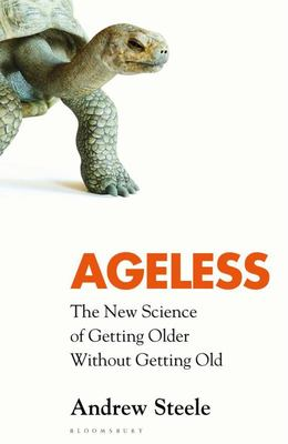 Ageless - The New Science of Getting Older Without Getting Old