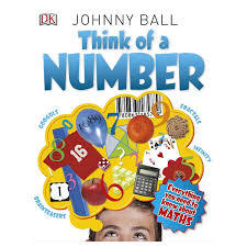 Think Of A Number: Everything You Need to Know About Mathematics DK