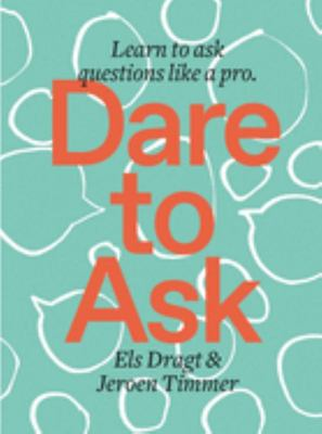 Dare to Ask - Learn to Ask Questions Like a Pro