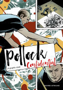 Pollock Confidential - A Graphic Biography