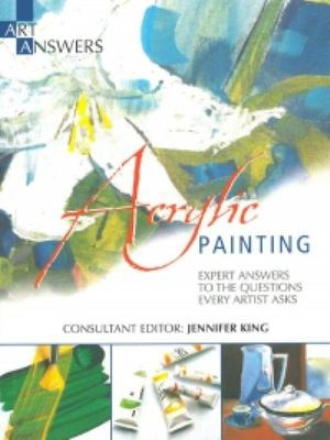 Acrylic Painting: Expert Answers to the Questions Every Artist Asks - Art Answers
