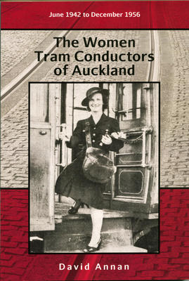 The Women Tram Conductors of Auckland
