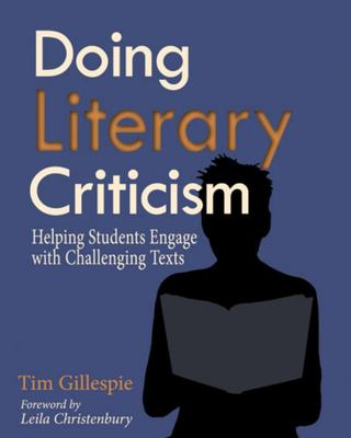 Doing Literary Criticism - Helping Students Engage with Challenging Texts