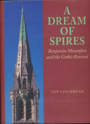 A Dream of Spires Benjamin Mountford and the Gothic Revival